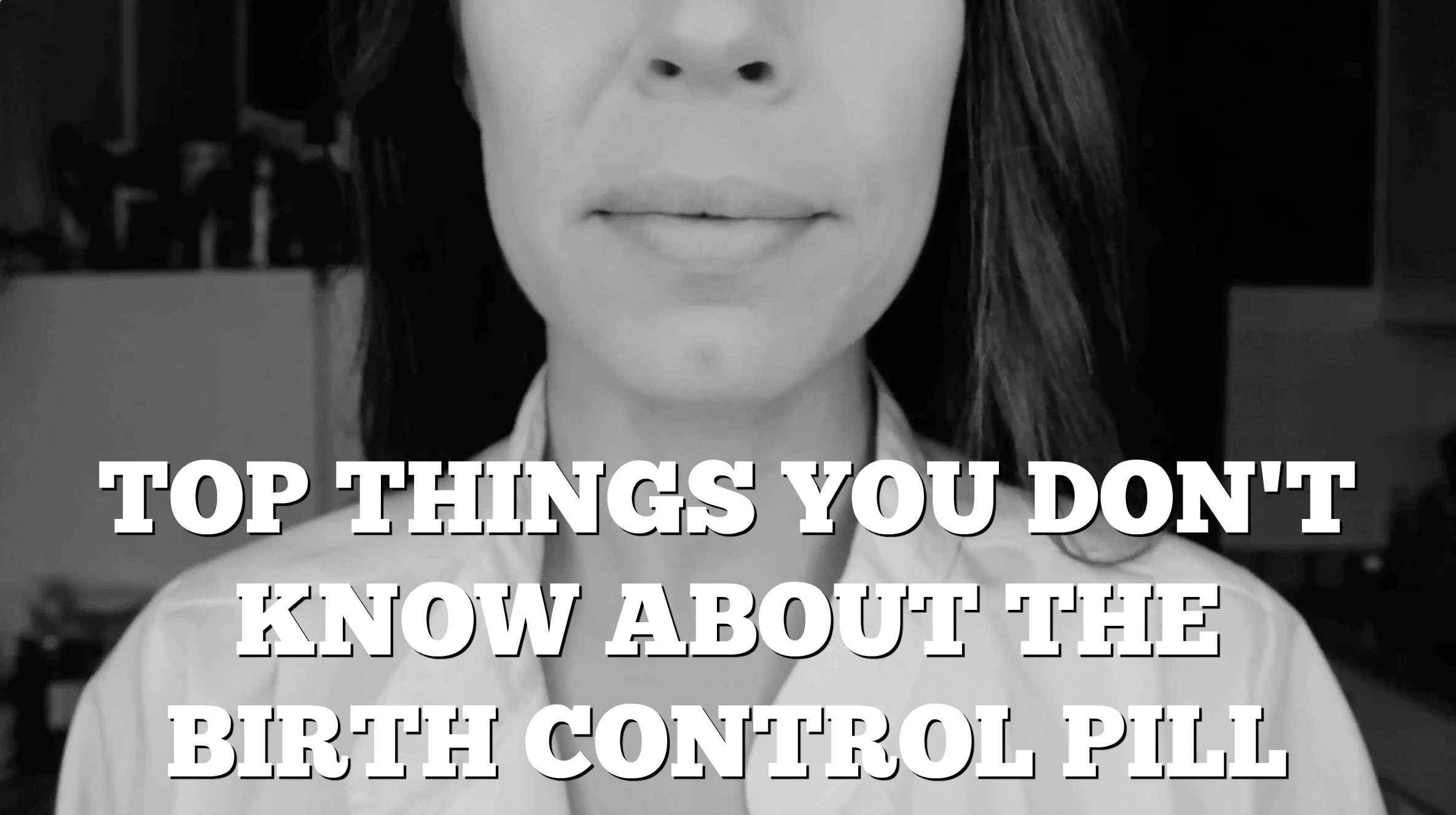 Top Things You Don't Know About The Birth Control Pill